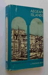 Aegean Islands; the Cyclades, or; Life among the Insular Greeks; including  An Introduction to Cycladic… by  James Theodore Bent  - Hardcover  - Enlarged edition  - 1966  - from Mount Hope Books (SKU: 30491)
