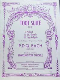 Toot Suite:  I. Preloud, II. O. K. Chorale, III. Fuga Vulgaris (For  Calliope or Organ, Four Hands)