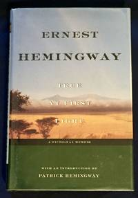 TRUE AT FIRST LIGHT; Edited with an Introduction by Patrick Hemingway