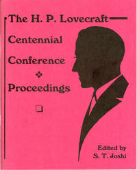 THE H. P. LOVECRAFT CENTENNIAL CONFERENCE PROCEEDINGS