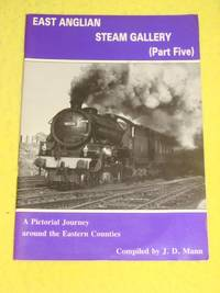 East Anglian Steam Gallery (Part 5)- A Pictorial Journey Around the Eastern Counties