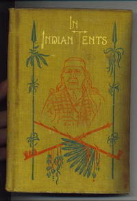 In Indian Tents Stories Told by Penobscot, Passamaquoddy and Micmac Indians