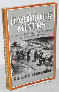 image of The hardrock miners; a history of the mining labor movement in the American West, 1863-1893