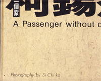 A Passenger Without Destination:  Photography by Si Chi ko