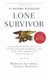 image of Lone Survivor : The Eyewitness Account of Operation Redwing and the Lost Heroes of SEAL Team 10