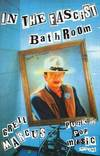 image of In the Fascist Bathroom : Punk in Pop Music, 1977-1992