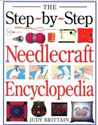 THE STEP-BY-STEP NEEDLECRAFT ENCYCLOPEDIA (A Dorling Kindersley Book)