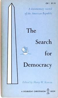 The Search for Democracy: a Documentary Record of the American Republic