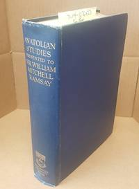 Anatolian Studies Presented to Sir William Mitchell Ramsay