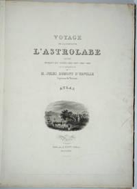 image of Voyage de la Corvette l'Astrolabe Exécuté par ordre du roi, pendant les années 1826-1827-1828-1829 sous le Commandement de J. Dumont d'Urville.  Atlas Hydrographique