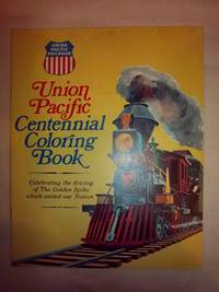 Union Pacific Centennial Coloring Book: Celebratin the Driving of the Golden Spike which United...