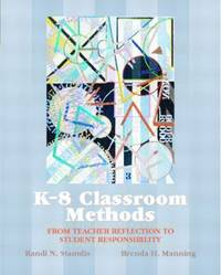K-8 Classroom Methods : From Teacher Reflection to Student Responsibility