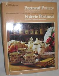 Portneuf Pottery and Other Early Wares; Poterie Portneuf et Autres Vaisselles Anciennes
