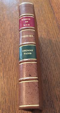 RIGHTS OF MAN. Bound with RIGHTS OF MAN; PART THE SECOND. Combining Principle and Practice. Third and Fifth editions