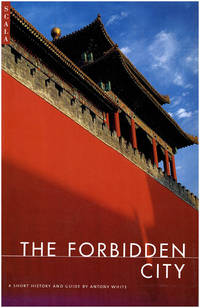The Forbidden City: A Short History and Guide