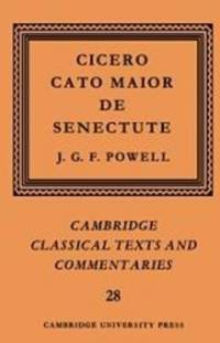 image of Cicero: Cato Maior de Senectute (Cambridge Classical Texts and Commentaries)