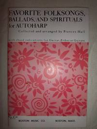 Favorite Folksongs, Ballads, and Spirituals for Autoharp