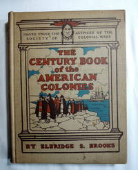 The Century Book of the American Colonies: The Story of the Pilgrimage