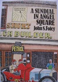 Sundial in Angel Square: A Memoir by  John S Foley - Paperback - 1993 - from The Old Bookshelf and Biblio.com