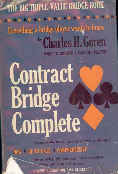 1951. GOREN, Charles H. CONTRACT BRIDGE COMPLETE. NY: Doubleday & Company, 1951. 8vo., blue cloth in...
