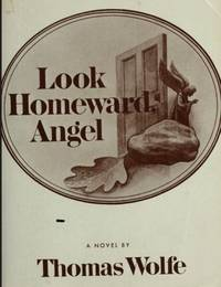 Look Homeward, Angel: A Story of the Buried Life by  Thomas Wolfe  - Paperback  - from World of Books Ltd (SKU: GOR006574924)
