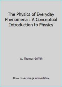 image of The Physics of Everyday Phenomena : A Conceptual Introduction to Physics