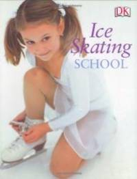 Ice Skating School by Naia Bray-Moffatt - Hardcover - 2004-08-07 - from Books Express and Biblio.com