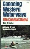 Canoeing Western Waterways: The Coastal States by  Ann Schafer - Paperback - First Edition - 1978 - from M Hofferber Books and Biblio.com