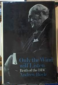 image of Only the Wind Will Listen;  Reith of the BBC