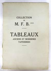 Collection de M. F. B. *** Catalogue de très importants Tableaux des Ecoles allemande, anglaise, espagnole, flamande, française, hollandaise et italienne du XVe au XXe siècle