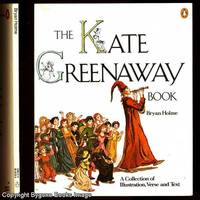 The Kate Greenaway Book, A Collection of Illustration, Verse and Text by Brian Holme - Paperback - First Thus - 1977 - from Bygone Books and Biblio.co.uk