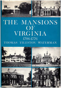 The Mansions of Virginia. 1706-1776
