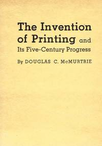 THE INVENTION OF PRINTING AND ITS FIVE-CENTURY PROGRESS. Principle Developed by Johann Gutenberg in Mainz in 1440 is Virtually the Same as Today