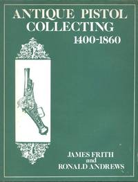 image of Antique Pistol Collecting, 1400-1860