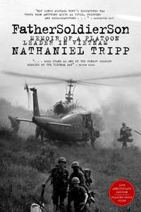 Father, Soldier, Son : Memoir of a Platoon Leader in Vietnam by Nathaniel Tripp - Paperback - 2006 - from ThriftBooks (SKU: G1586421085I4N00)