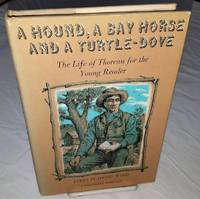 A HOUND, A BAY HORSE AND A TURTLE-DOVE The Life of Thoreau for the Young Reader
