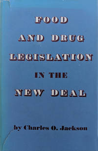 Food and Drug Legislation in the New Deal.