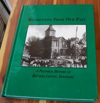 Reflections From Our Past: a Pictorial History of Houston County Tennessee