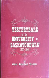 image of Yesteryears at the University of Saskatchewan 1937-1949