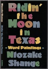 Ridin' the Moon in Texas: Word Paintings by  Ntozake SHANGE - First Edition - 1987 - from Between the Covers- Rare Books, Inc. ABAA and Biblio.com
