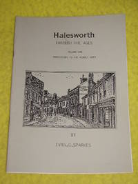 Halesworth Through the Ages, volumes 1, 2, 3 and 6