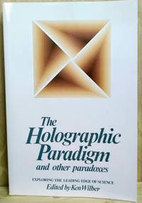 image of The Holographic Paradigm and Other Paradoxes:  Exploring the Leading Edge  of Science