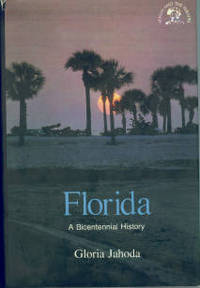 Florida: A Bicentennial History by  Gloria Jahoda - Hardcover - 1976 - from Chris Hartmann, Bookseller (SKU: 026500)