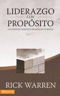Liderazgo Con Propostio: Lecciones de Liderazgo Basadas en Nehemias