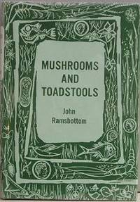 Mushrooms and Toadstools - a Study of the Activities of Fungi