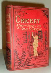 Cricket: A Tale of Humble Life by Silas K Hocking - Hardcover - from Washburn Books and Biblio.com
