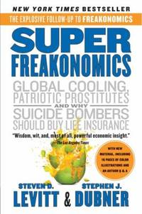 SuperFreakonomics : Global Cooling, Patriotic Prostitutes, and Why Suicide Bombers Should Buy...