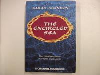 THE ENCIRCLED SEA : The Mediterranean Maritime Civilisation