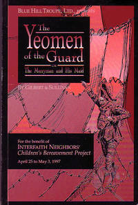Blue Hill Troupe, Ltd. Presents The Yeomen of the Guard or the Merryman and His Maid