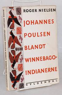 image of Johannes Poulsen blandt Winnebago-indianerne